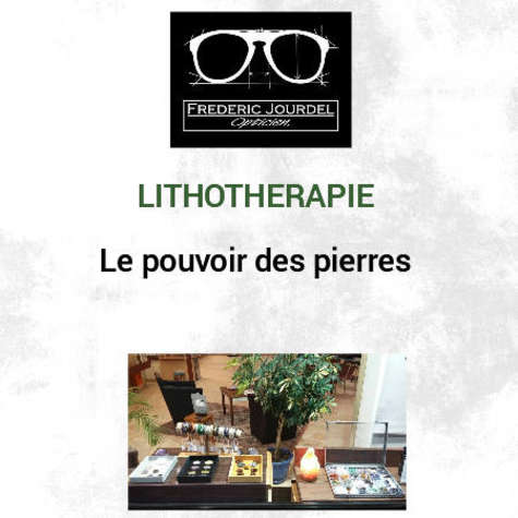 Actualité optique opticien : LITHOTHERAPIE