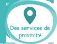 Des services de proximité